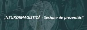 Neuroimagistică – Noi sesiuni de prezentări